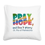 pray_hope_and_dont_worry_square_canvas_pillow
